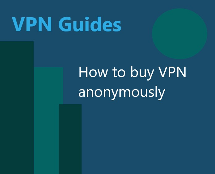 How to buy VPN anonymously